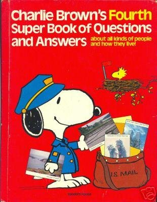 310full-charlie-browns-fourth-super-book-of-questions-and-answers3a-about-all-kinds-of-people-and-how-they-live-3a-based-on-the-charles-m-schulz-characters-cover